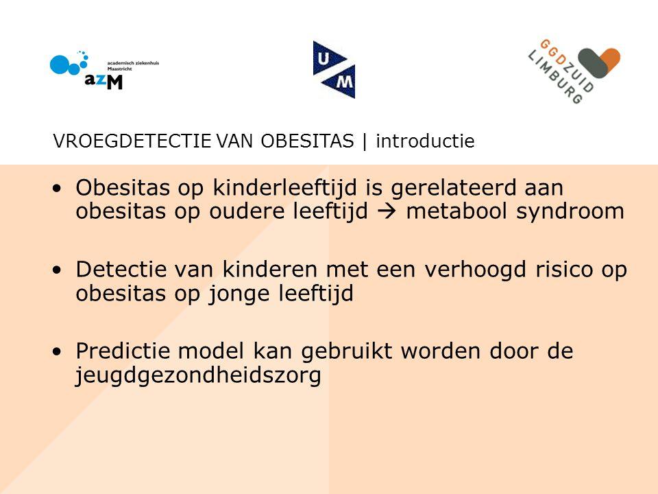 Obesitas op kinderleeftijd is gerelateerd aan obesitas op oudere leeftijd  metabool syndroom Detectie van kinderen met een verhoogd risico op obesita