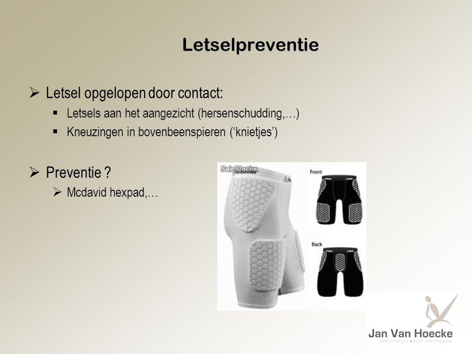 Letselpreventie  Letsel opgelopen door contact:  Letsels aan het aangezicht (hersenschudding,…)  Kneuzingen in bovenbeenspieren ('knietjes')  Preventie .