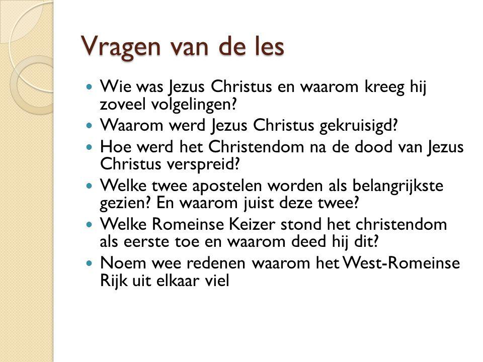 Vragen van de les Wie was Jezus Christus en waarom kreeg hij zoveel volgelingen.