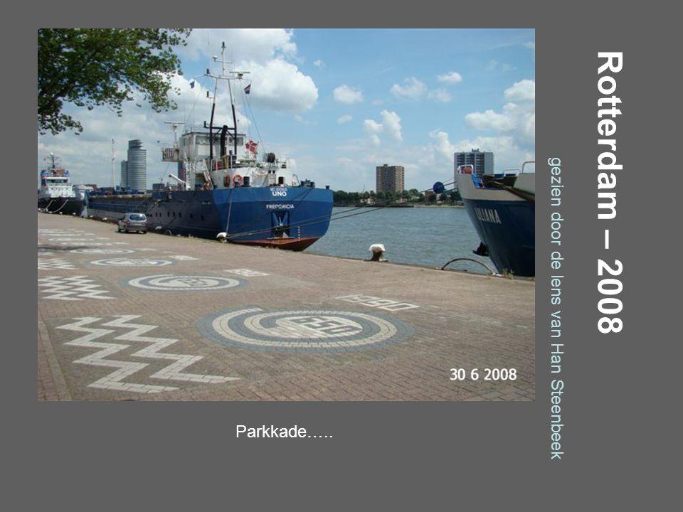 Rotterdam – 2008 gezien door de lens van Han Steenbeek Parkkade….Ballentent……..