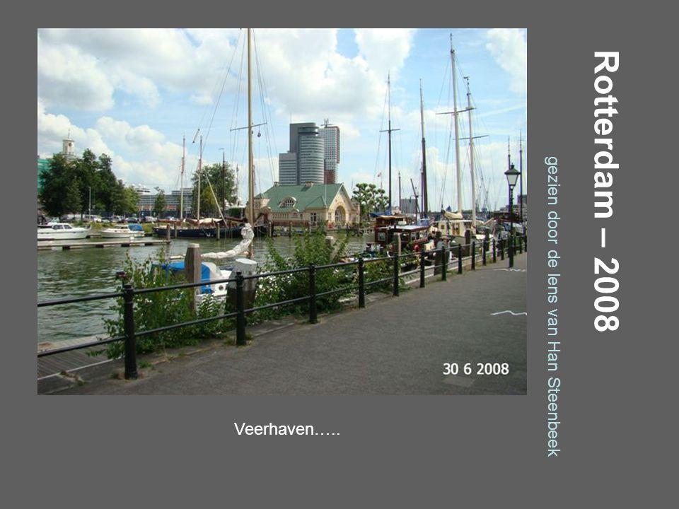 Rotterdam – 2008 gezien door de lens van Han Steenbeek Vanaf de Westerkade …..