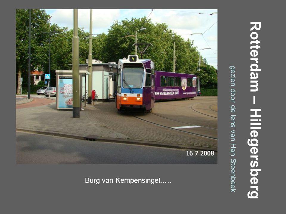 Rotterdam – Hillegersberg gezien door de lens van Han Steenbeek Burg van Kempensingel…..