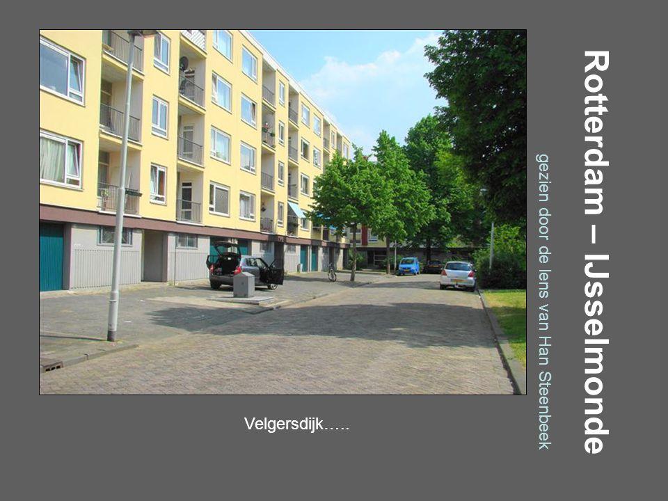 Rotterdam – IJsselmonde gezien door de lens van Han Steenbeek Schalkeroord…..