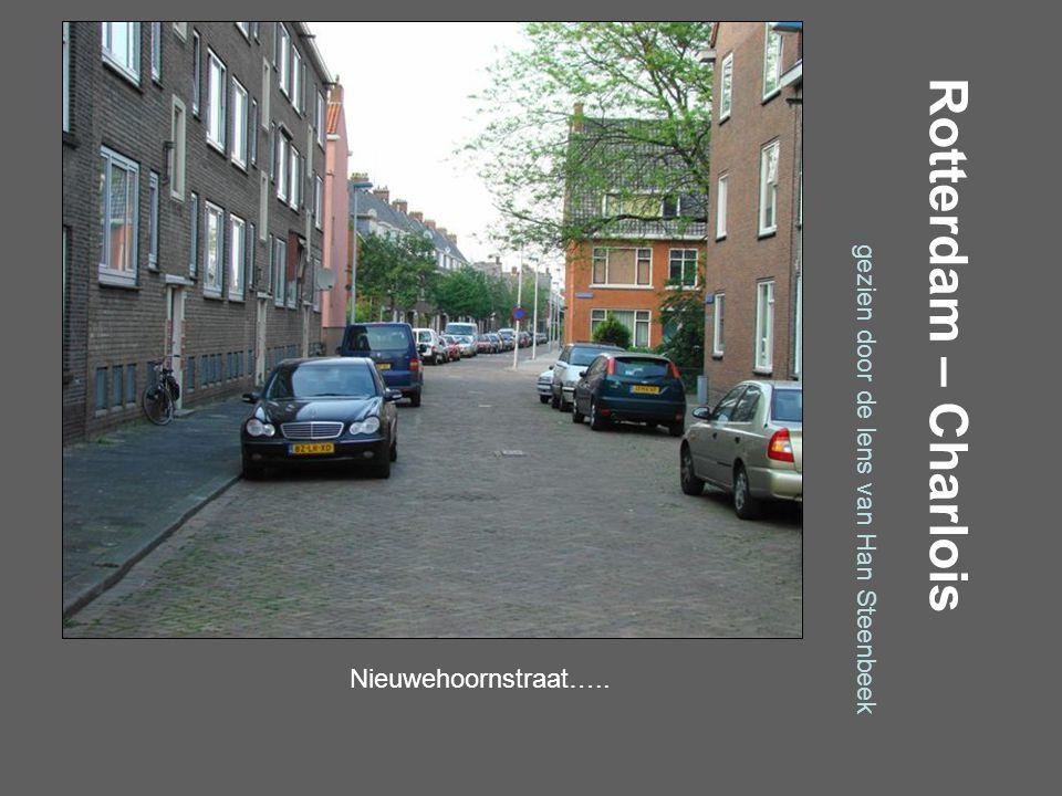 Rotterdam – Charlois gezien door de lens van Han Steenbeek Huismanstraat…..