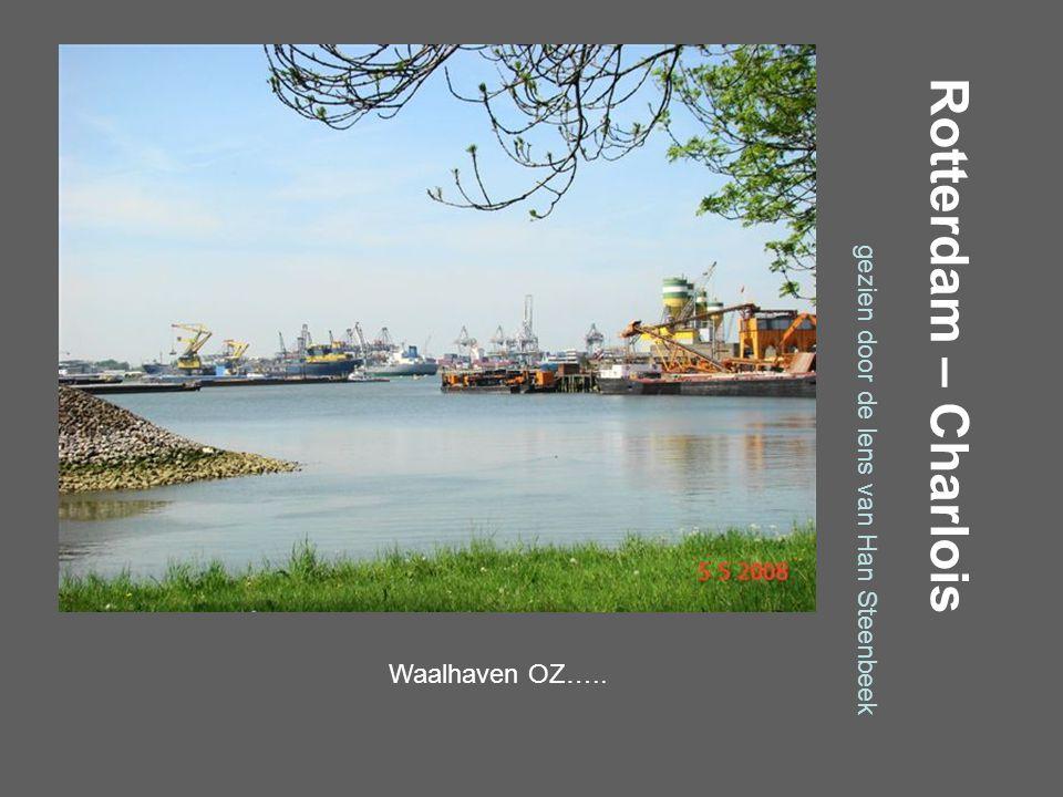 Rotterdam – Charlois gezien door de lens van Han Steenbeek Waalvaven OZ…..
