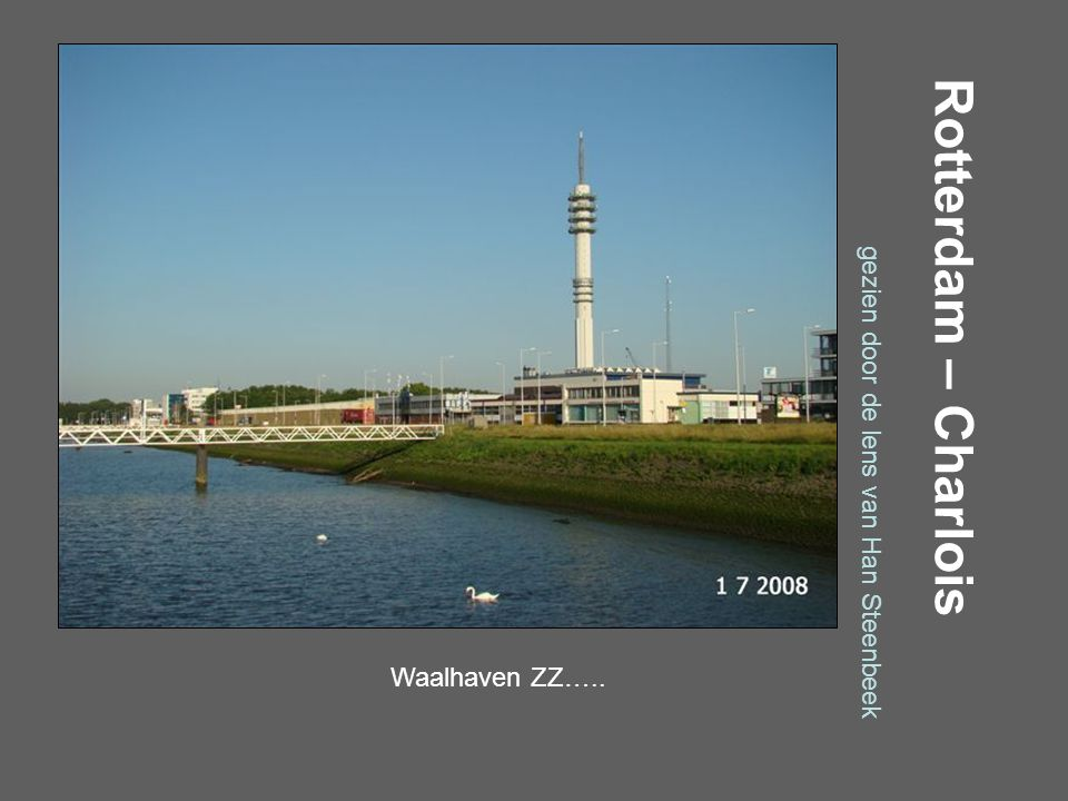 Rotterdam – Charlois gezien door de lens van Han Steenbeek Waalhaven OZ…..
