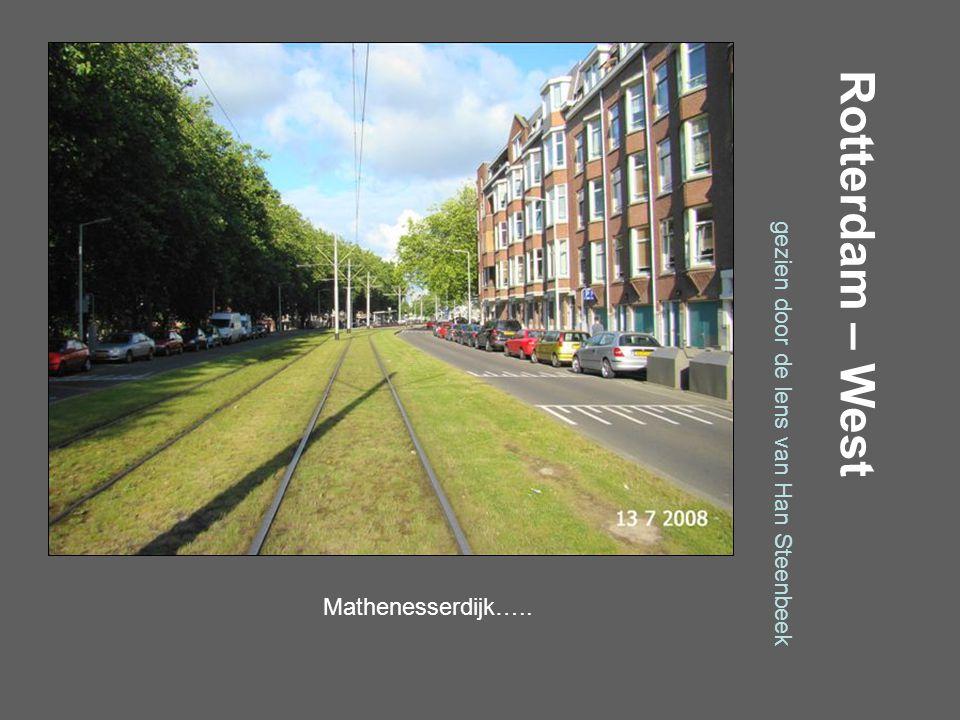 Rotterdam – West gezien door de lens van Han Steenbeek Grote Visserijstraat…..