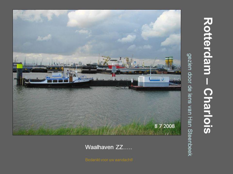 Rotterdam – Charlois gezien door de lens van Han Steenbeek Waalhaven ZZ…..