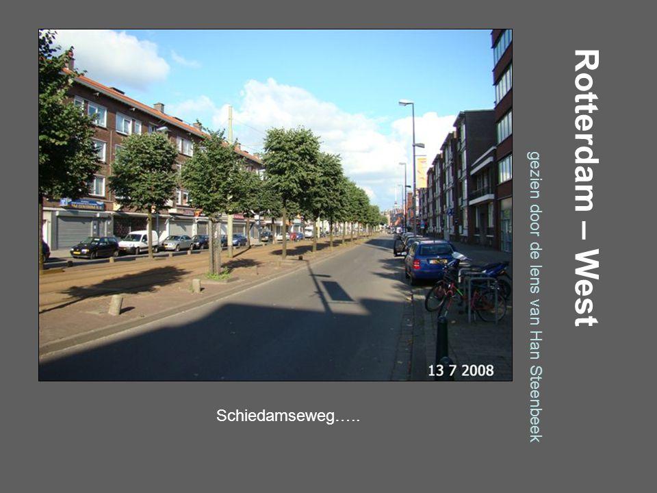 Rotterdam – West gezien door de lens van Han Steenbeek Mathenesserdijk…..