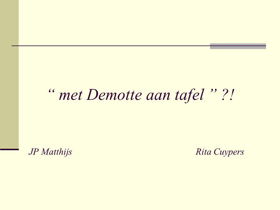 """"""" met Demotte aan tafel """" ?! JP Matthijs Rita Cuypers"""