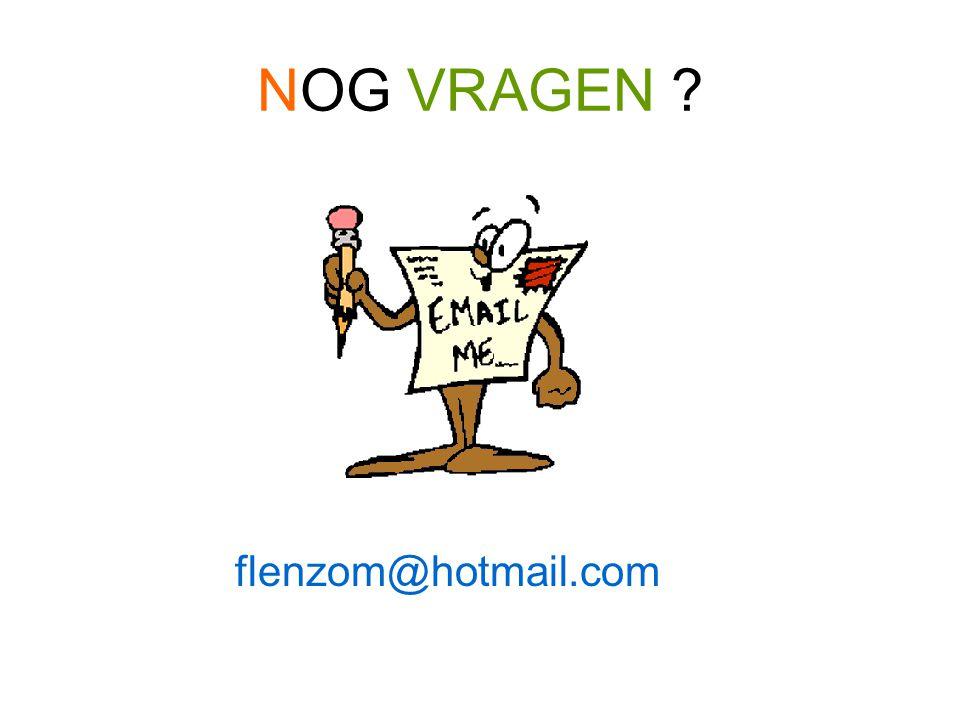 NOG VRAGEN flenzom@hotmail.com