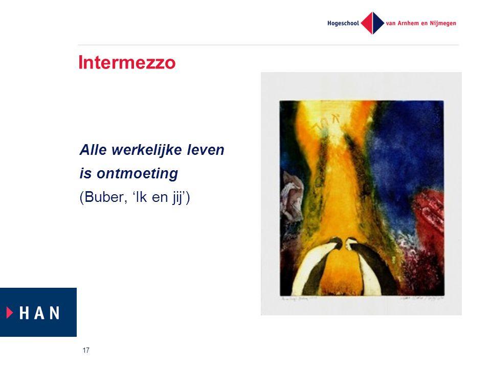 Intermezzo Alle werkelijke leven is ontmoeting (Buber, 'Ik en jij') 17