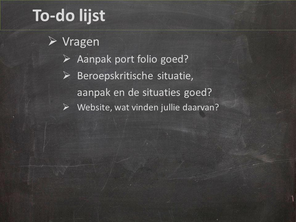 To-do lijst  Vragen  Aanpak port folio goed.