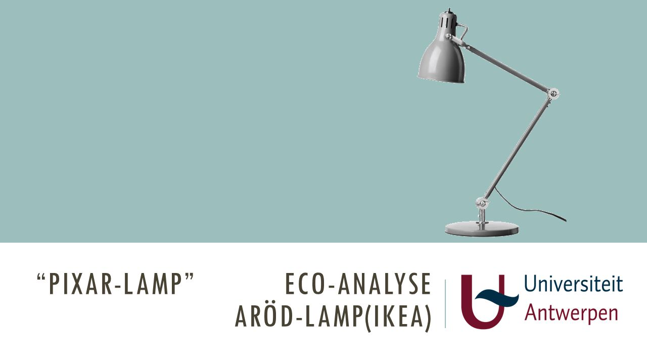 """PIXAR-LAMP"" ECO-ANALYSE ARÖD-LAMP(IKEA)"