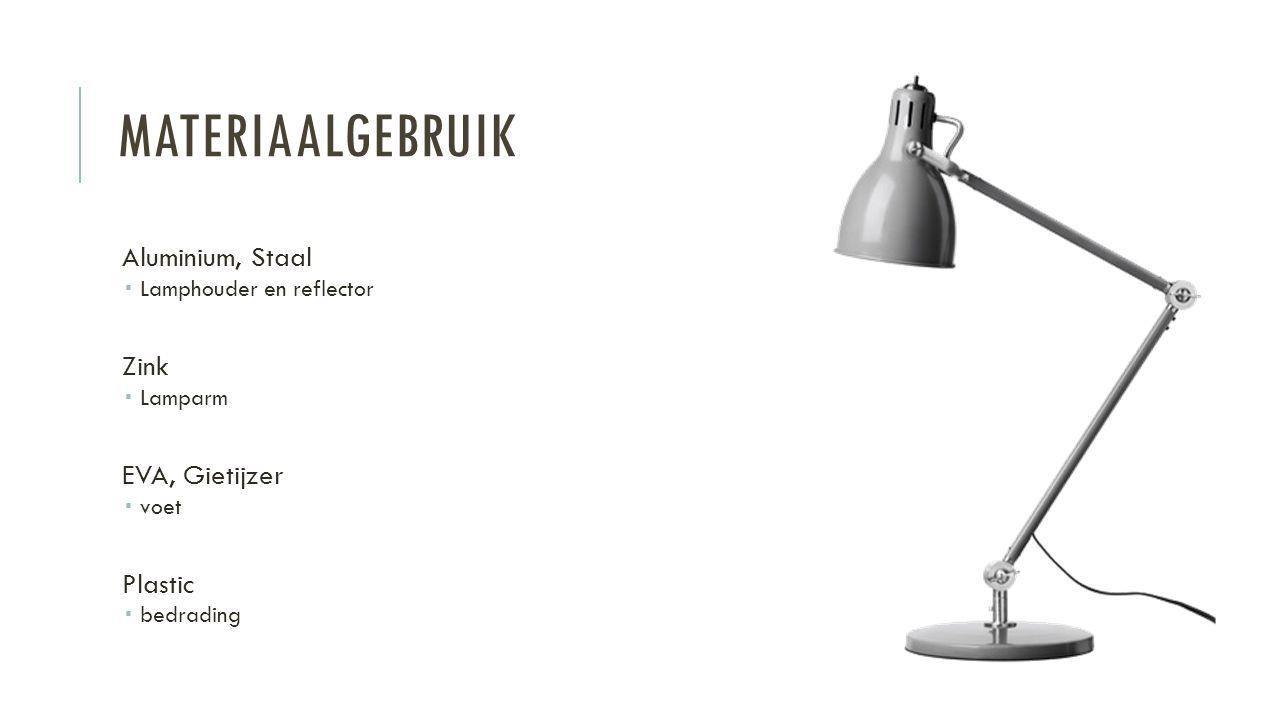 MATERIAALGEBRUIK Aluminium, Staal  Lamphouder en reflector Zink  Lamparm EVA, Gietijzer  voet Plastic  bedrading