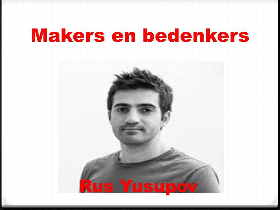 Makers en bedenkers Rus Yusupov