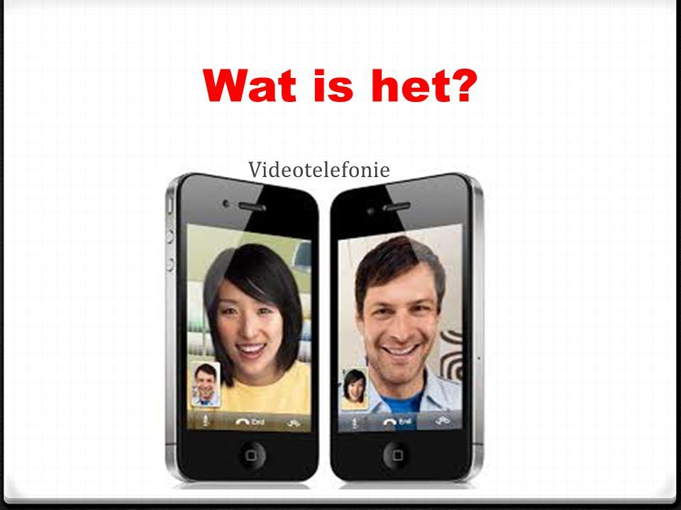 Wat is het? Videotelefonie