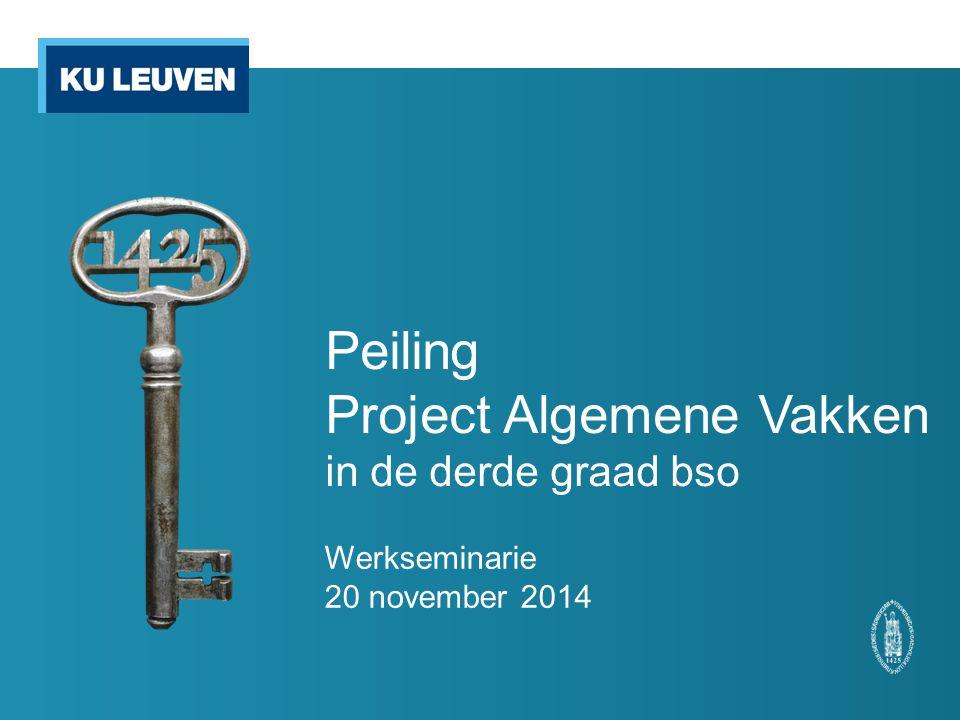 Peiling Project Algemene Vakken in de derde graad bso Werkseminarie 20 november 2014