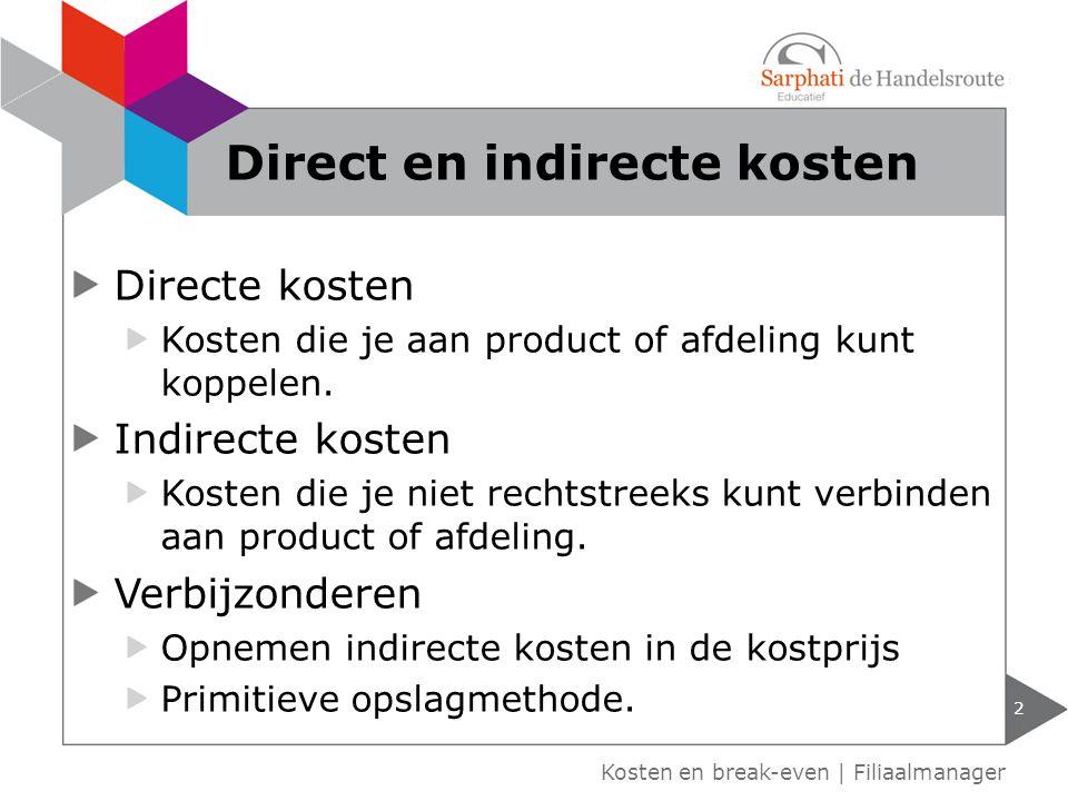 Directe kosten Kosten die je aan product of afdeling kunt koppelen. Indirecte kosten Kosten die je niet rechtstreeks kunt verbinden aan product of afd