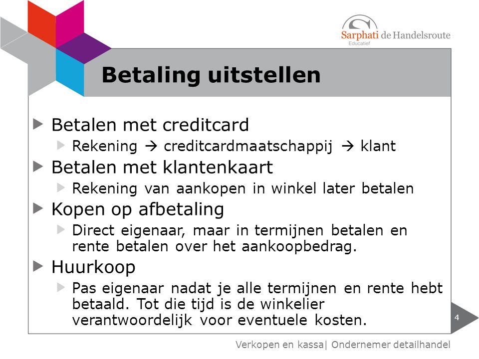 Betalen met creditcard Rekening  creditcardmaatschappij  klant Betalen met klantenkaart Rekening van aankopen in winkel later betalen Kopen op afbet