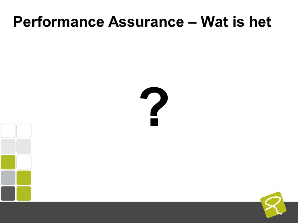 COMPUTEST BORREL – 2 Mei 2014 Performance Assurance – Wat is het Totaaldienst rondom performance Eigenaarschap van performance Een visie – een streven