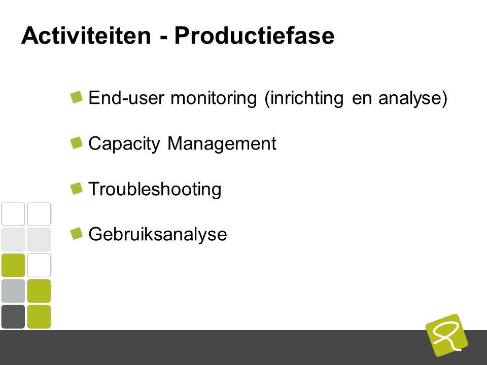 COMPUTEST BORREL – 2 Mei 2014 Activiteiten - Productiefase End-user monitoring (inrichting en analyse) Capacity Management Troubleshooting Gebruiksanalyse