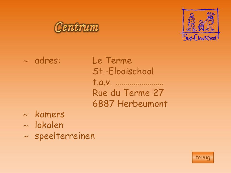 terug  adres:Le Terme St.-Elooischool t.a.v.