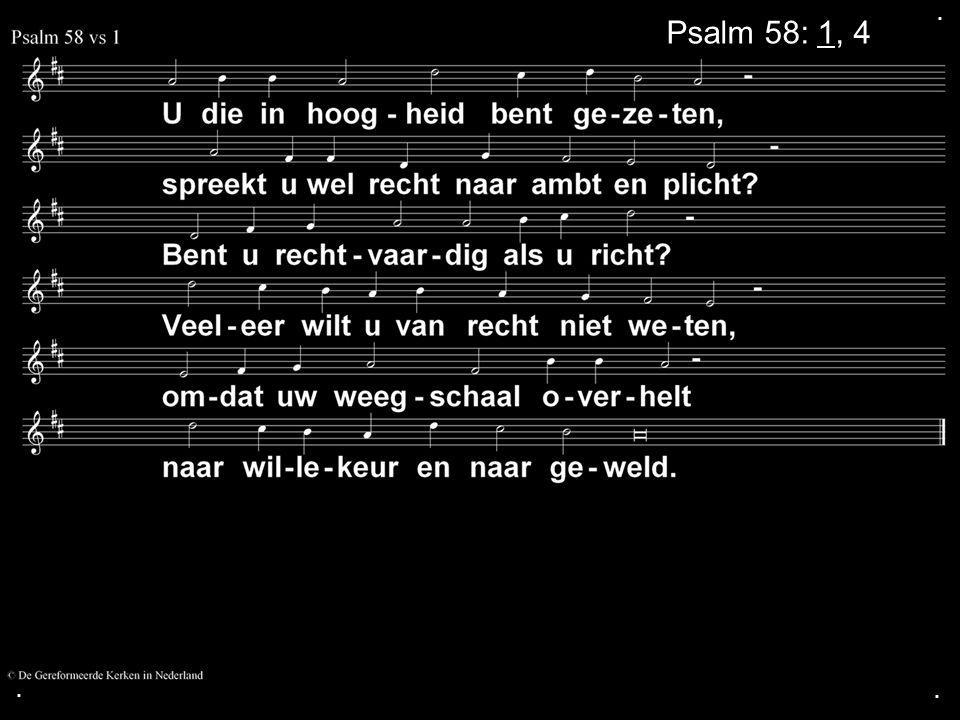 ... Psalm 58: 1, 4