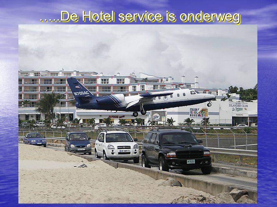 …..De Hotel service is onderweg