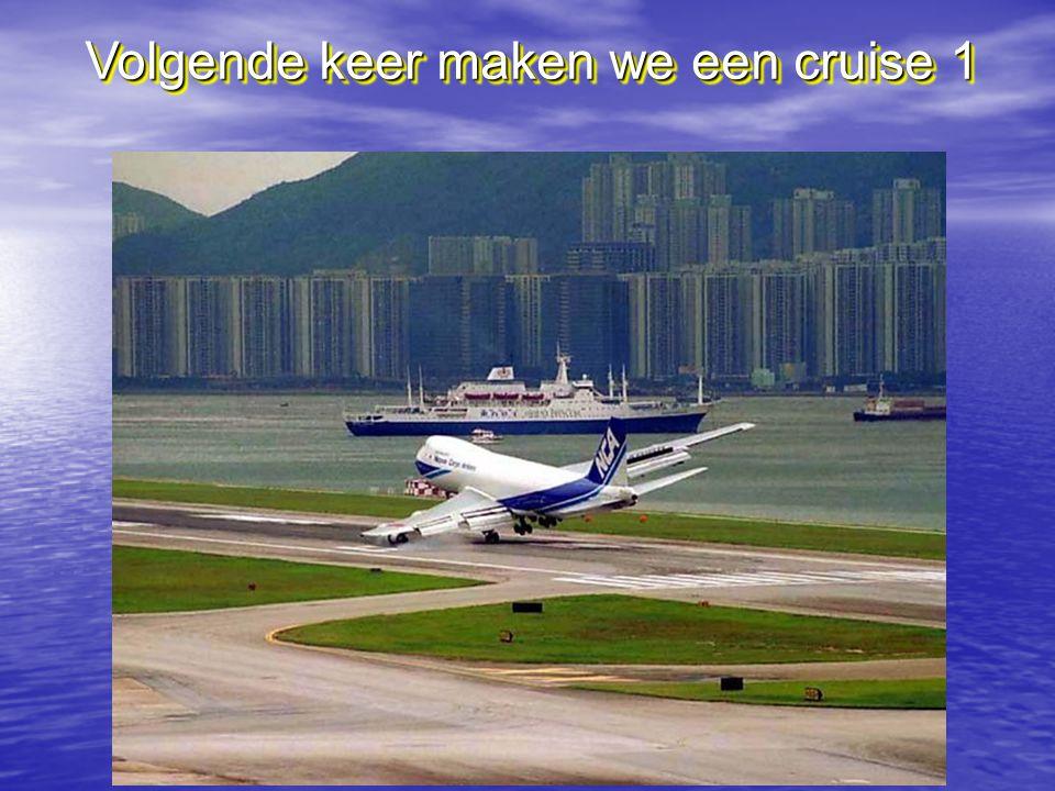 Volgende keer maken we een cruise 1