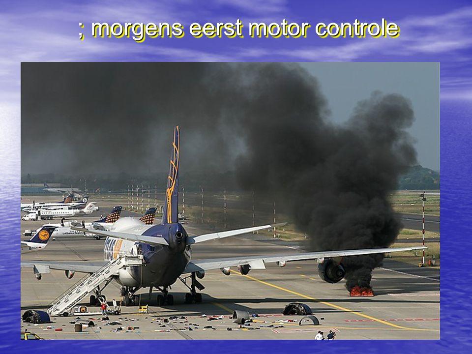 ; morgens eerst motor controle