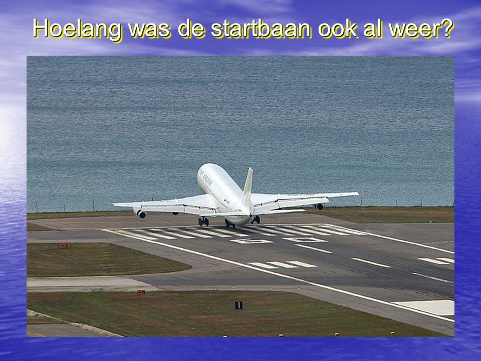 Langer vliegen korte baan!--