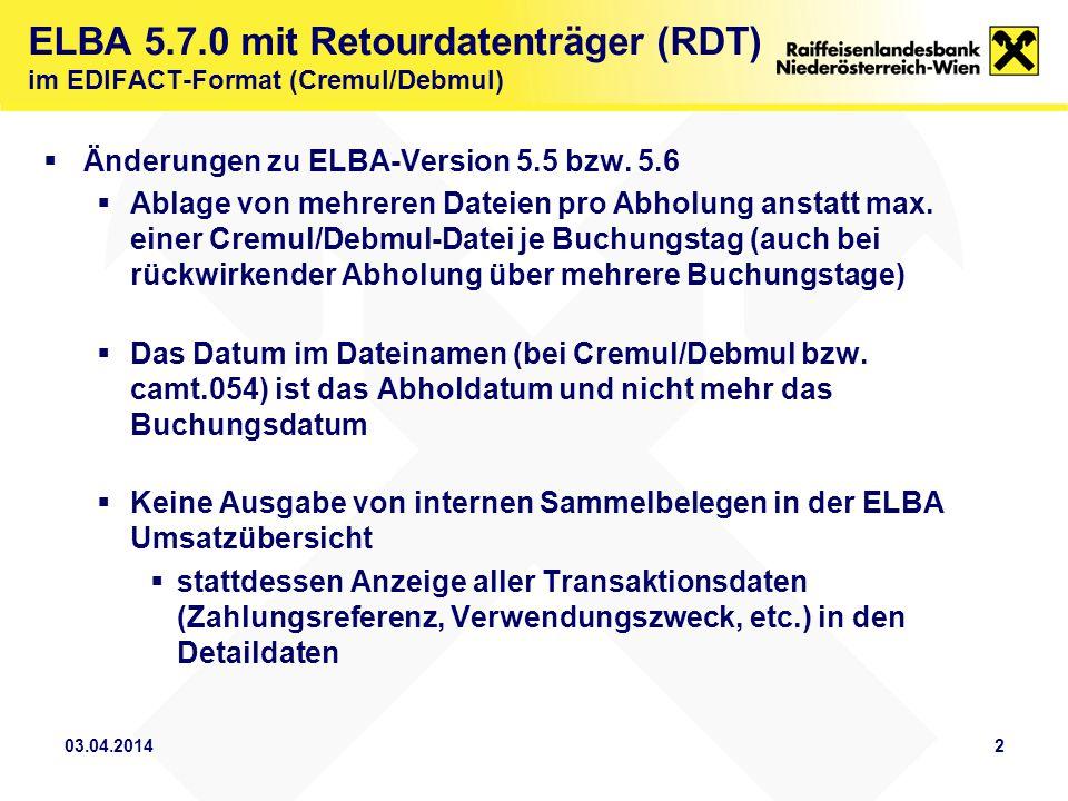  Änderungen zu ELBA-Version 5.5 bzw. 5.6  Ablage von mehreren Dateien pro Abholung anstatt max.