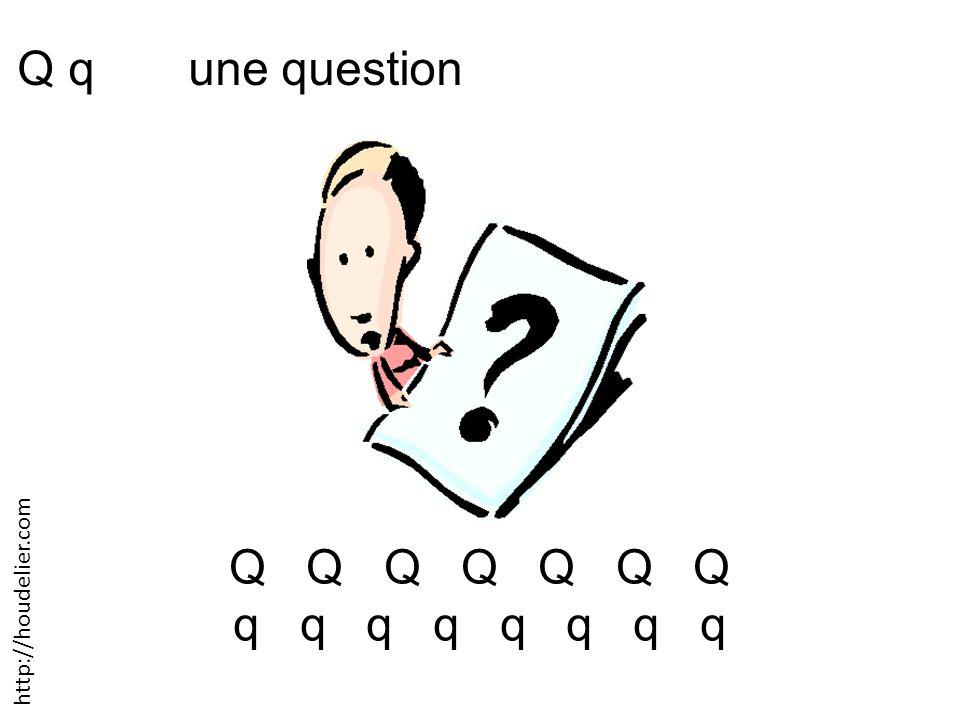Q q une question Q Q Q Q Q Q Q q q q q http://houdelier.com