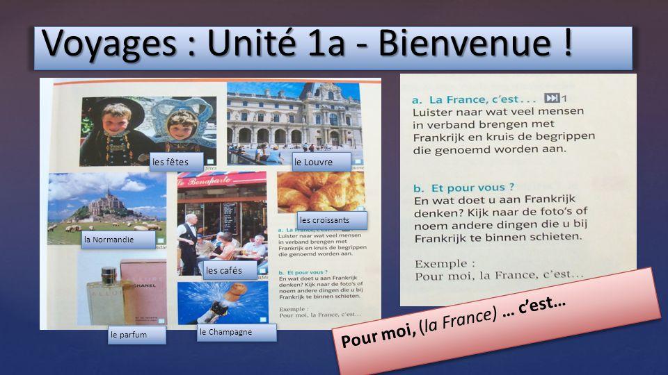 Voyages : Unité 1a - Bienvenue .