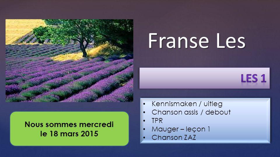 { Franse Les Kennismaken / uitleg Chanson assis / debout TPR Mauger – leçon 1 Chanson ZAZ Kennismaken / uitleg Chanson assis / debout TPR Mauger – leç