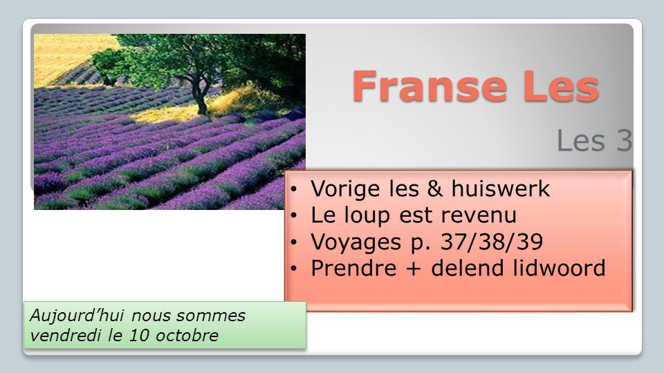 Franse Les Les 3 Vorige les & huiswerk Le loup est revenu Voyages p.