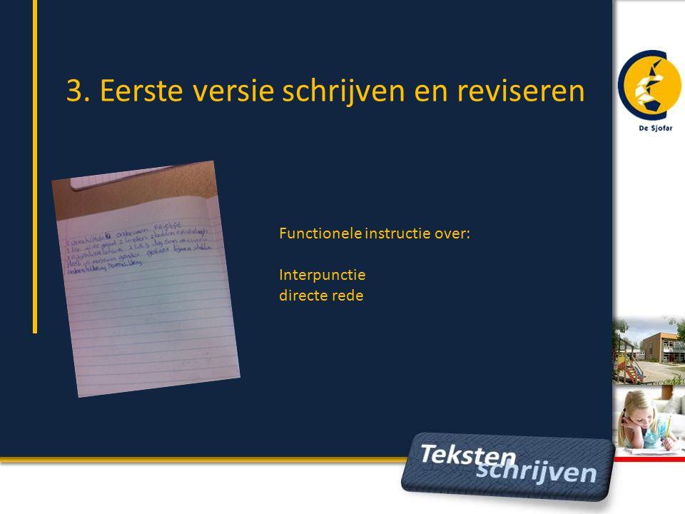 3. Eerste versie schrijven en reviseren Functionele instructie over: Interpunctie directe rede