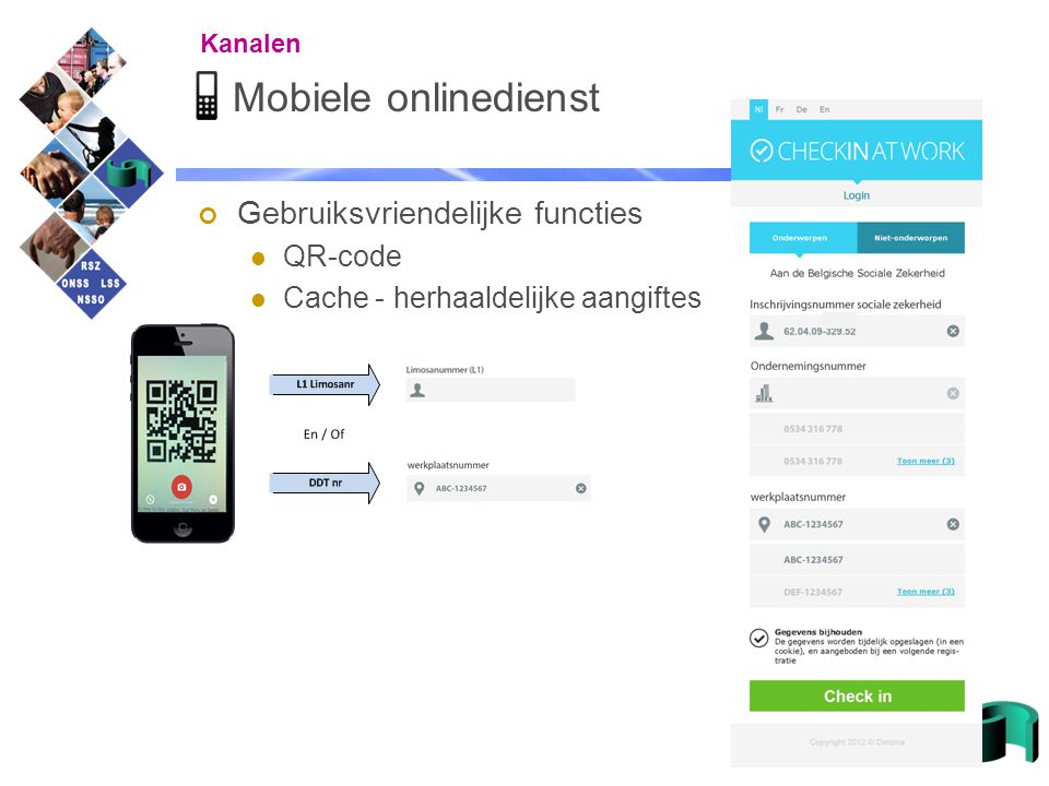 28 Mobiele onlinedienst Gebruiksvriendelijke functies QR-code Cache - herhaaldelijke aangiftes Kanalen