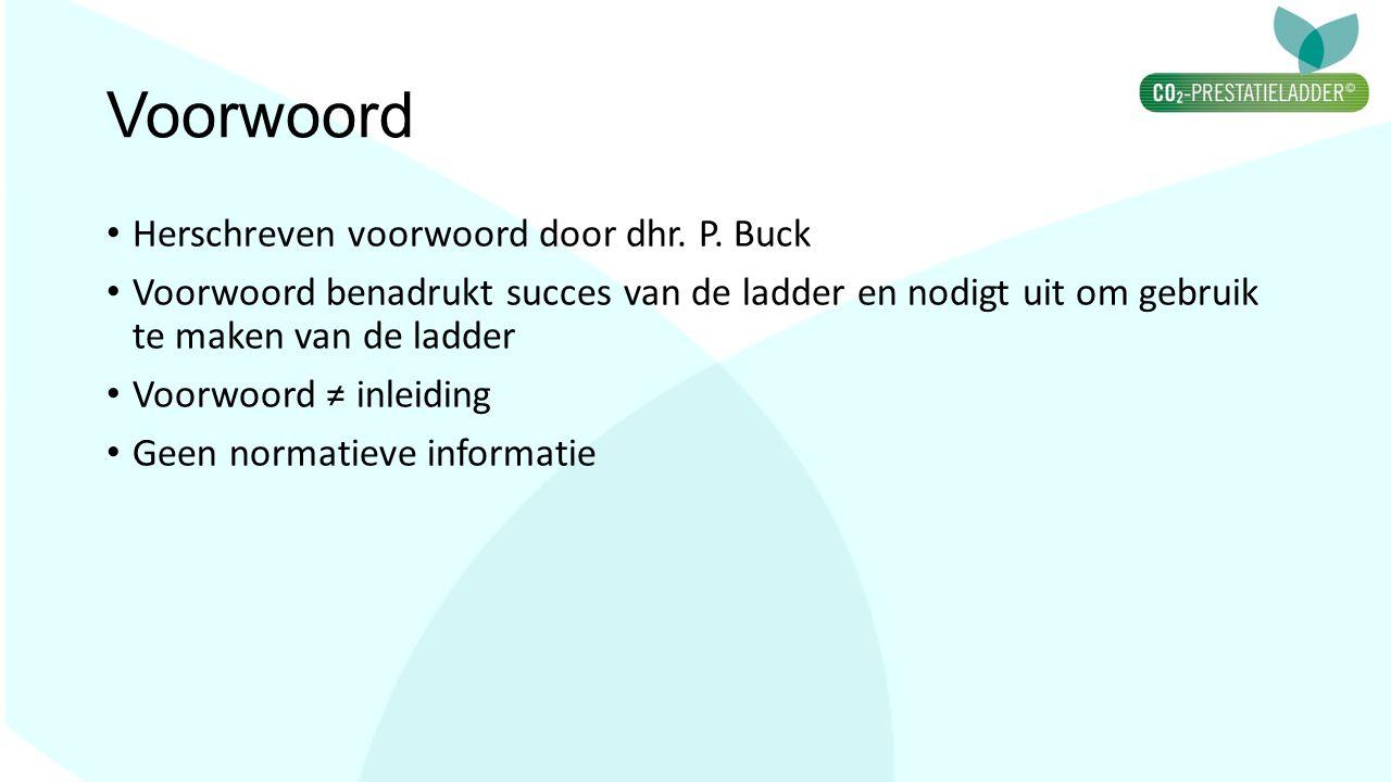 Voorwoord Herschreven voorwoord door dhr. P. Buck Voorwoord benadrukt succes van de ladder en nodigt uit om gebruik te maken van de ladder Voorwoord ≠