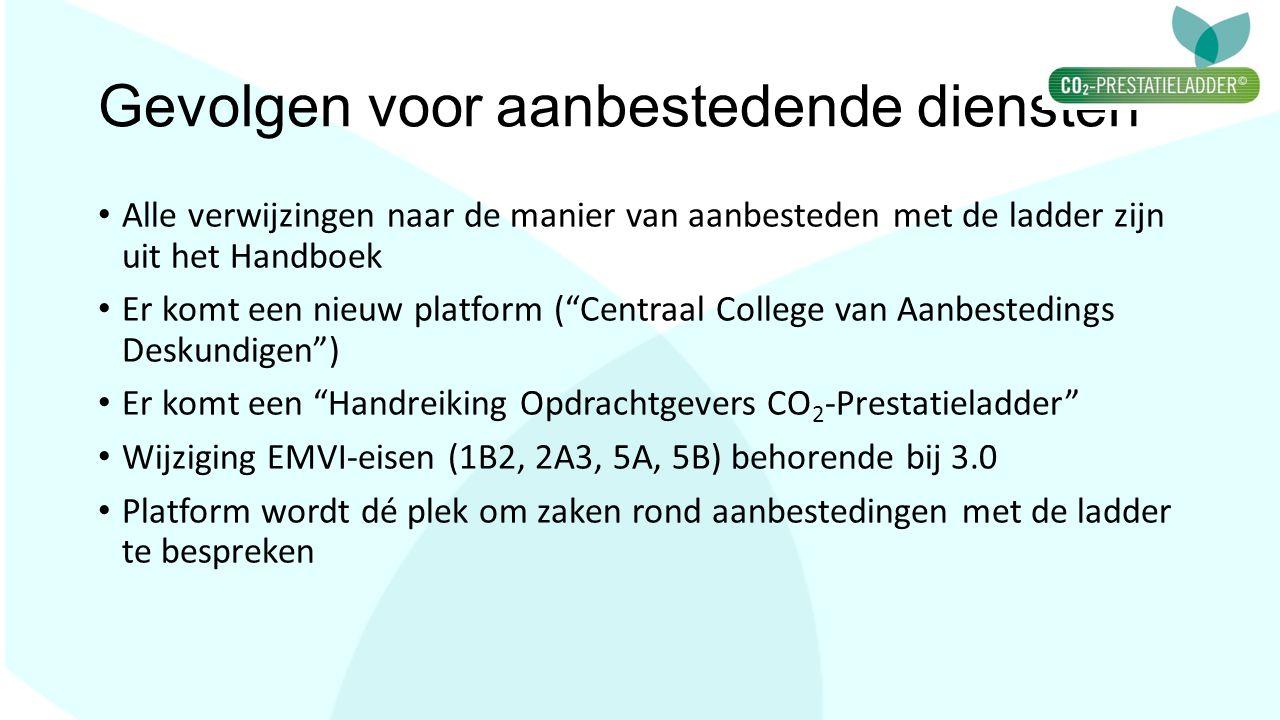 Gevolgen voor aanbestedende diensten Alle verwijzingen naar de manier van aanbesteden met de ladder zijn uit het Handboek Er komt een nieuw platform (