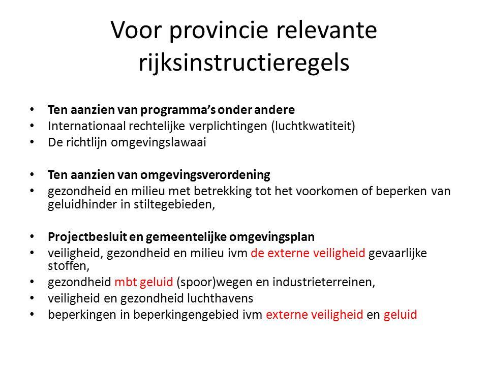 Voor provincie relevante rijksinstructieregels Ten aanzien van programma's onder andere Internationaal rechtelijke verplichtingen (luchtkwatiteit) De