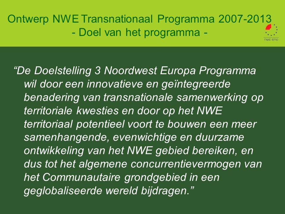 De Doelstelling 3 Noordwest Europa Programma wil door een innovatieve en geïntegreerde benadering van transnationale samenwerking op territoriale kwesties en door op het NWE territoriaal potentieel voort te bouwen een meer samenhangende, evenwichtige en duurzame ontwikkeling van het NWE gebied bereiken, en dus tot het algemene concurrentievermogen van het Communautaire grondgebied in een geglobaliseerde wereld bijdragen. Ontwerp NWE Transnationaal Programma 2007-2013 - Doel van het programma -