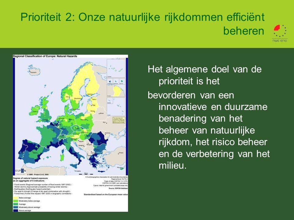 Prioriteit 2: Onze natuurlijke rijkdommen efficiënt beheren Het algemene doel van de prioriteit is het bevorderen van een innovatieve en duurzame benadering van het beheer van natuurlijke rijkdom, het risico beheer en de verbetering van het milieu.