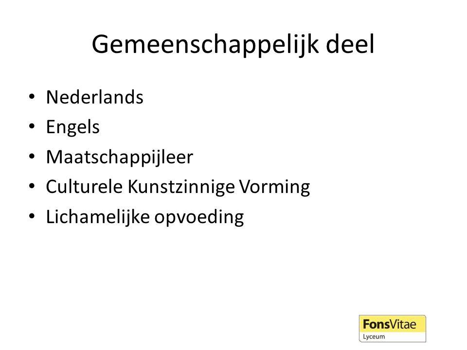 Gemeenschappelijk deel Nederlands Engels Maatschappijleer Culturele Kunstzinnige Vorming Lichamelijke opvoeding
