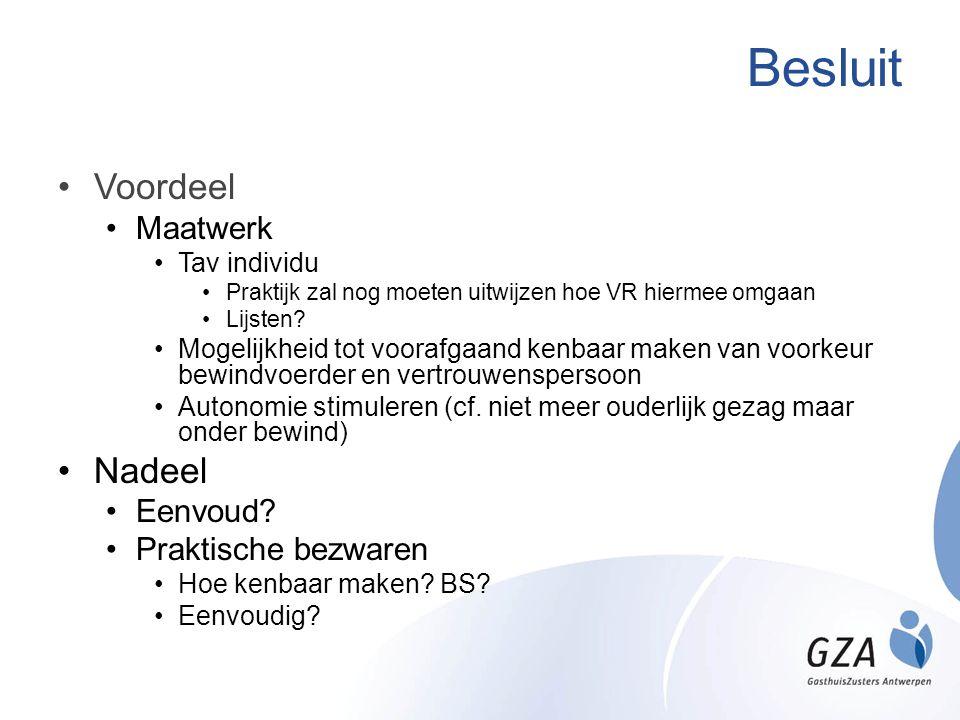 Besluit Voordeel Maatwerk Tav individu Praktijk zal nog moeten uitwijzen hoe VR hiermee omgaan Lijsten.