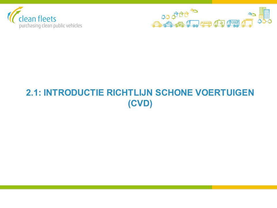 2.1: INTRODUCTIE RICHTLIJN SCHONE VOERTUIGEN (CVD)