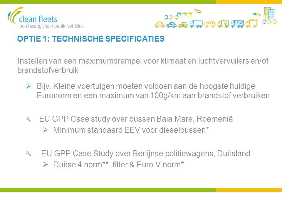 OPTIE 1: TECHNISCHE SPECIFICATIES Instellen van een maximumdrempel voor klimaat en luchtvervuilers en/of brandstofverbruik  Bijv.