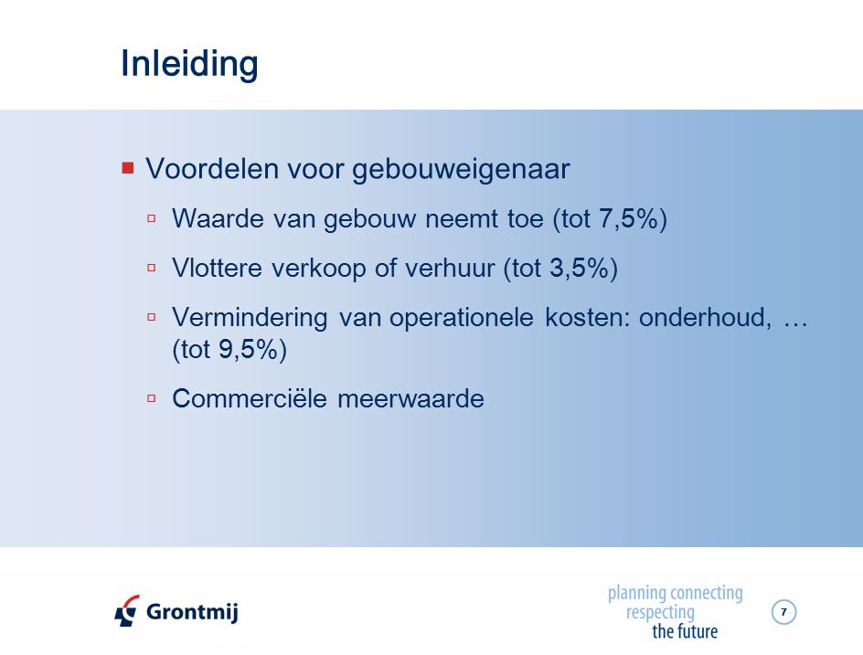 18 Agenda  BREEAM  Case: Hoofdkwartier Grontmij, Mechelen  Context  Wat is 'duurzaamheid'.