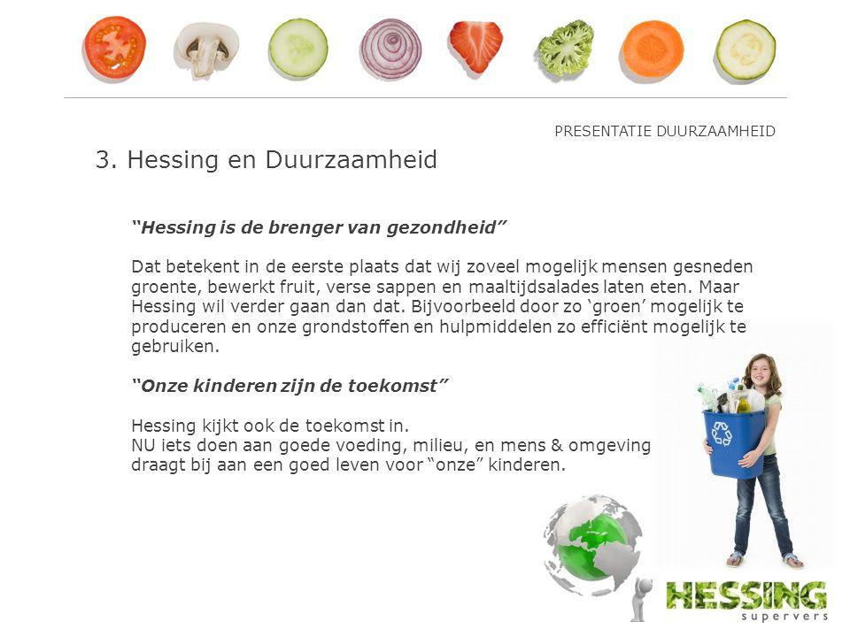 """3. Hessing en Duurzaamheid """"Hessing is de brenger van gezondheid"""" Dat betekent in de eerste plaats dat wij zoveel mogelijk mensen gesneden groente, be"""